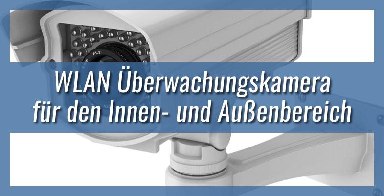WLAN Überwachungskamera für den Innen- und Außenbereich